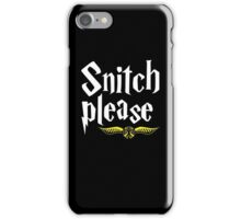 SNITCH PLEASE iPhone Case/Skin