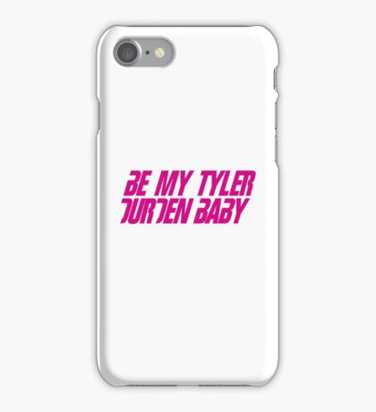 Be My Tyler Durden Baby iPhone Case/Skin