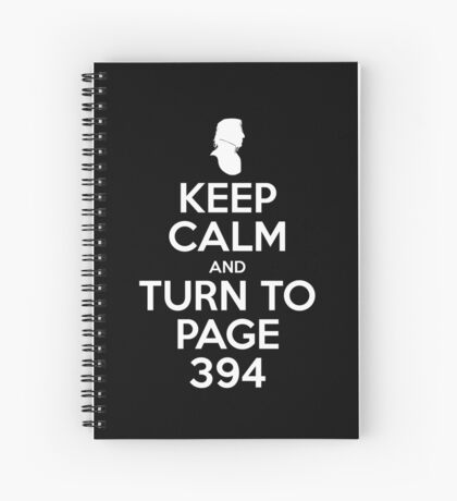 KEEP CALM AND TURN TO PAGE 394 Spiral Notebook