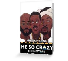 MIR FONTANE - HE SO CRAZY: MARTIN, COLE AND TOMMY Greeting Card
