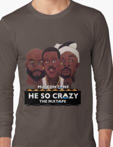 MIR FONTANE - HE SO CRAZY: MARTIN, COLE AND TOMMY Long Sleeve T-Shirt