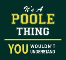 It's A POOLE thing, you wouldn't understand !! by satro