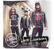 The Cadillac Three - White Lightning Poster