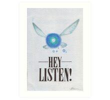 Hey, Listen! Art Print