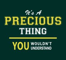 It's A PRECIOUS thing, you wouldn't understand !! by satro