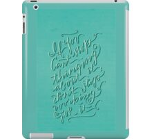 If You Can't Stop iPad Case/Skin