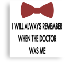 Doctor Who: I Will Always Remember Canvas Print