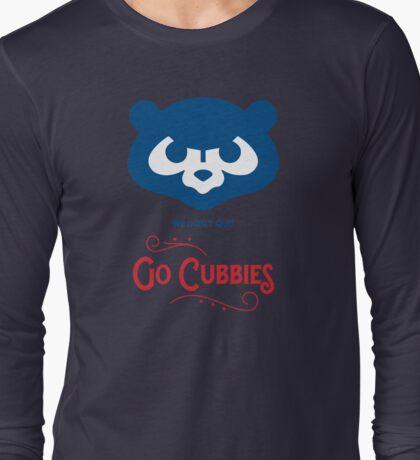 go Cubbies: we don't quit Long Sleeve T-Shirt