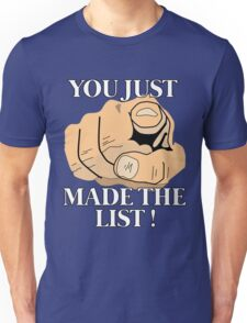 You just made the LIST !  Unisex T-Shirt