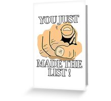 You just made the LIST !  Greeting Card