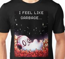 """I Feel Like Garbage"" Unisex T-Shirt"