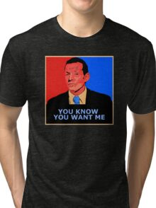 You know you want me Tri-blend T-Shirt