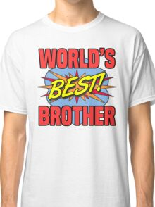 World's Best Brother Classic T-Shirt