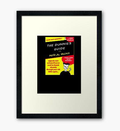 Moral Values for Dummies Framed Print