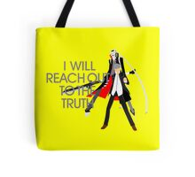 I Will Reach Out to the Truth Tote Bag