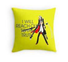 I Will Reach Out to the Truth Throw Pillow