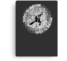 Budgie Style Kung Fu Canvas Print