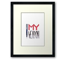 My weapon Framed Print