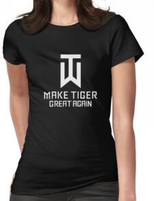 Make Tiger Great Again Tee Womens Fitted T-Shirt