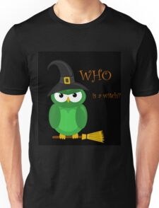 Who is the witch? 2 Unisex T-Shirt