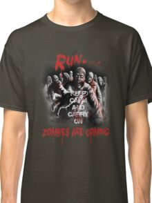 Run zombies are coming Classic T-Shirt