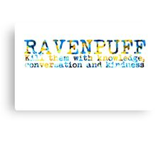 Ravenpuff Quote NEW Canvas Print