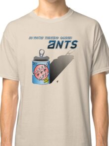 So You're Thinking Canned Ants? Classic T-Shirt