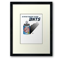 So You're Thinking Canned Ants? Framed Print