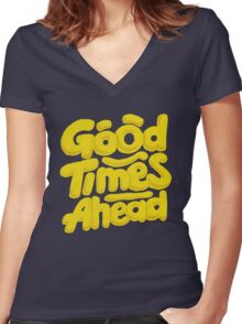 Good Times Ahead - Fun Custom Type Design Women's Fitted V-Neck T-Shirt