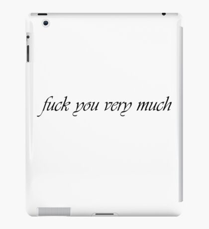 Fuck you very much iPad Case/Skin