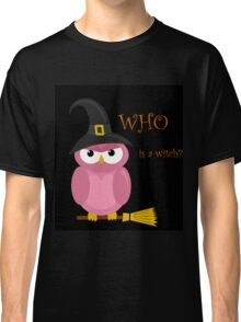 Who is a witch? - pink Classic T-Shirt