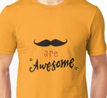 Mustaches are awesome Unisex T-Shirt