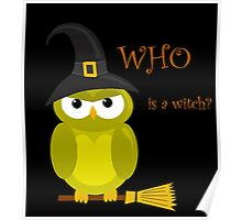 Who is a witch? - yellow owl Poster