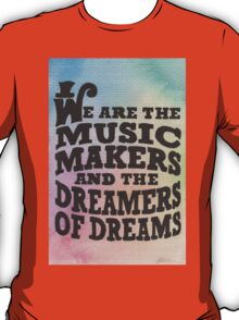 The Music Makers T-Shirt