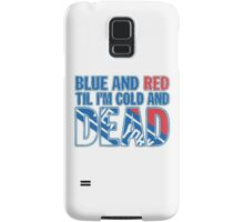 Blue and Red Til I'm Cold And Dead NYR  Samsung Galaxy Case/Skin