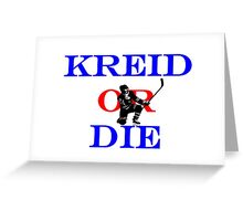 Kreid or Die Greeting Card