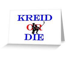 Kreid or Die Greeting Card