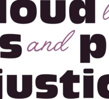 Be loud like pots and pans of justice Sticker
