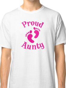 Proud Aunty with cute maternity baby feet Classic T-Shirt