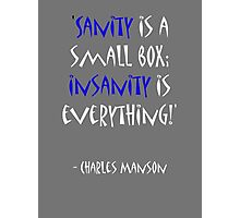 Charles Manson, quote Photographic Print