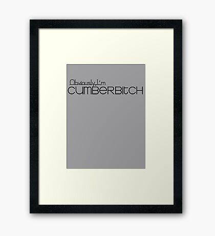Obviously I'm Cumberbitch Framed Print