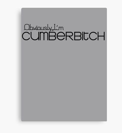 Obviously I'm Cumberbitch Canvas Print