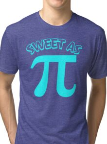 Sweet As Pi Tri-blend T-Shirt