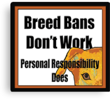 Breed Bans Don't Work Canvas Print