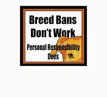Breed Bans Don't Work Unisex T-Shirt