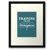 Training for the Honeymoon Framed Print