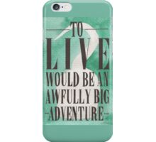Awfully Big Adventure iPhone Case/Skin