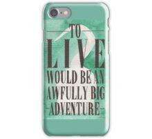 Awfully Big Adventure iPhone Case/Skin