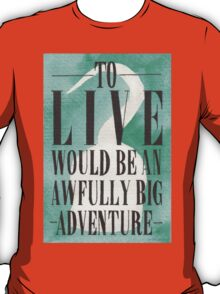 Awfully Big Adventure T-Shirt