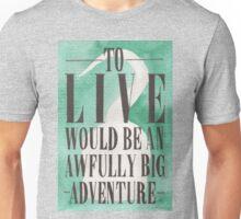 Awfully Big Adventure Unisex T-Shirt